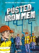 Posted Iron Men True Stories about the Tribe of Ironworkers on Secondment
